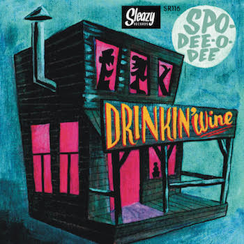 Spo-Dee-O-Dee - Drinkin' Wine ( Ltd Ep )